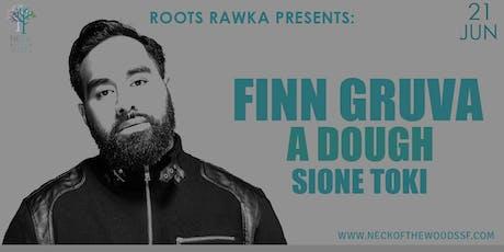 Finn Gruva, A Dough, Sione Toki tickets