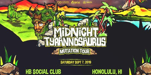 Midnight Tyrannosaurus : Mutation Tour at HB Social Club
