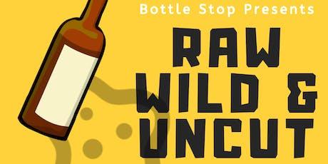 RAW, WILD & UNCUT tickets