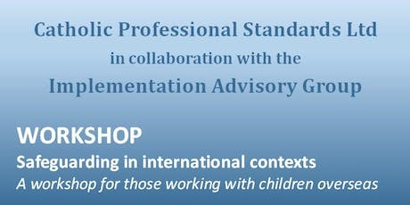 Safeguarding in international contexts workshop tickets