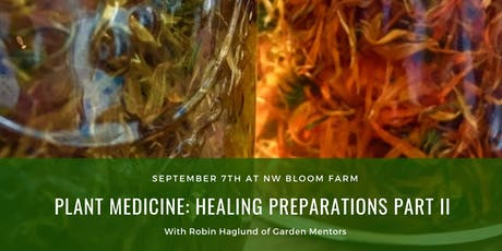 Plant Medicine: Healing Preparations Part II tickets