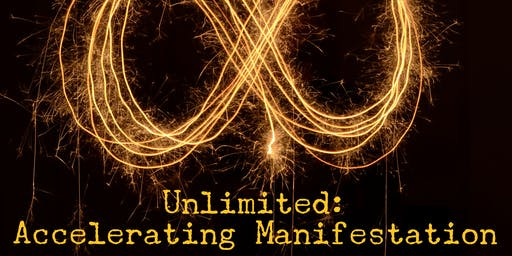 Unlimited: A Course to Accelerate Manifestation