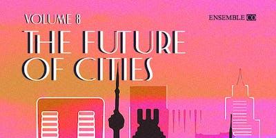 Ensemble Volume 8: The Future of Cities