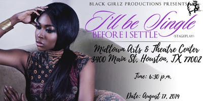 I'll Be Single Before I Settle (stage play)