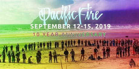 Pacific Fire Gathering 2019 - 10th Anniversary! tickets