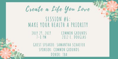 CALYL #6: Make Your Health a Priority