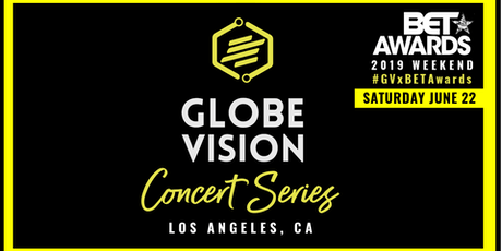 BET Awards Weekend: Globe Vision CONCERT SERIES (NIGHT 2) tickets