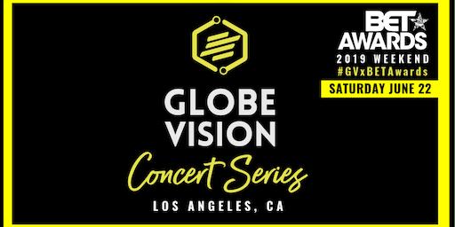 BET Awards Weekend: Globe Vision CONCERT SERIES (NIGHT 2)
