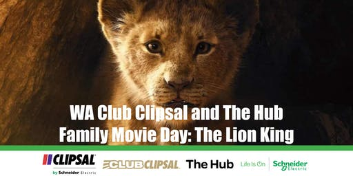 WA Club Clipsal and The Hub Family Movie Day: The Lion King