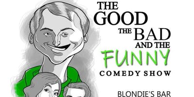 The Good, The Bad, & The Funny Comedy Show at Blondie's Bar
