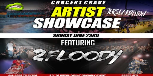 "Concert Crave Artist Showcase ""Jersey Edition"" Featuring 2Floody"