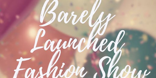 Barely Launched Fashion Show