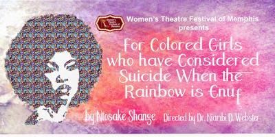 For Colored Girls Who Have Considered Suicide When the Rainbow Was Enuf (modified)