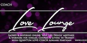 LOVE LOUNGE  'Secrets of the Feminine and Quantum...