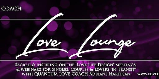 LOVE LOUNGE  'Secrets of the Quantum Feminine and Quantum Masculine ' with Adriane Hartigan - ONLINE