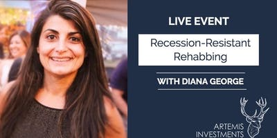 Recession-Resistant Rehabbing with Diana George - Artemis Investments
