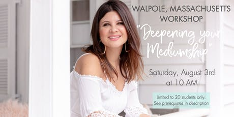Walpole Massachusetts Deepening Your Mediumship Workshop  tickets