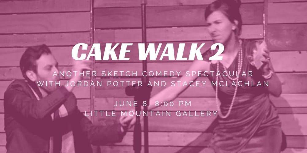 724f90fb1410f6 Cake Walk  Another Sketch Comedy Show! Tickets
