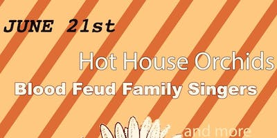 Hot House Orchids + Blood Feud Family Singers