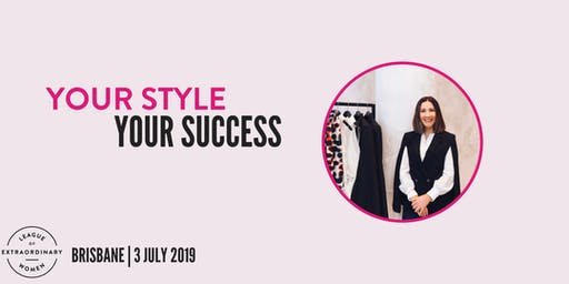 LEAGUE OF EXTRAORDINARY WOMEN // BRISBANE - Your Style, Your Success