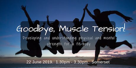 Goodbye, Muscle Tension! tickets