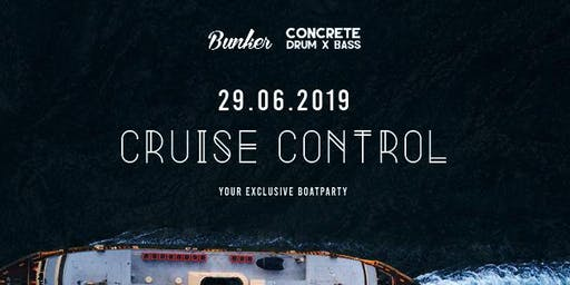 Cruise Control // Bunker x Concrete Drum X Bass