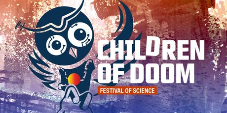 Children of Doom – Festival of Science 2020 Tickets