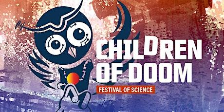 Children of Doom – Festival of Science 2020 Tickets
