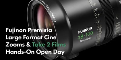 Fujinon Premista Large Format Cine Zooms & Take 2 Films Hands-On Open Day