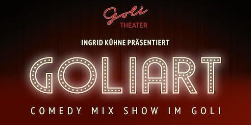 GOLIART - Die Comedy Mix Show im Goli