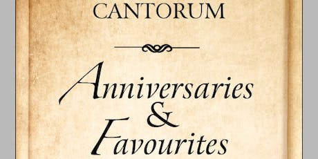 Cantorum - Anniversaries and Favourites tickets