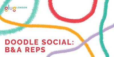 Doodle Social: B&A Reps