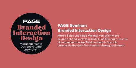 PAGE Seminar »Branded Interaction Design« mit Marco Spies und Katja Wenger tickets