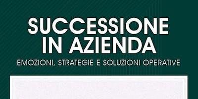 Successione in azienda: Emozioni, Strategie e Soluzioni operative