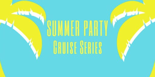 """Summer Party Cruise"""