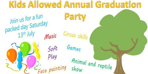 Kids Allowed Pre-School Graduation Party - Saturday 13th July 2019