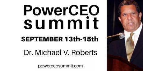 """2019 PowerCEO Summit Dallas Ft. """"Dr. Michael V. Roberts"""" The Roberts Hotel Group  tickets"""