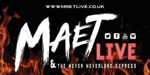 Maet Live and the Never Neverland Express (The Globe, Cardiff)
