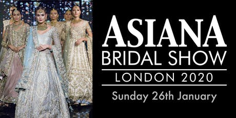 Asiana Bridal Show London - Sun 26 Jan 2020 tickets