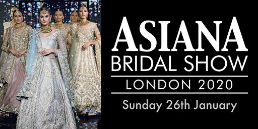 Asiana Bridal Show London - Sun 26 Jan 2020
