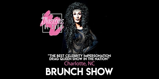 Illusions The Drag Brunch Charlotte - Drag Queen Brunch Show - Charlotte, NC