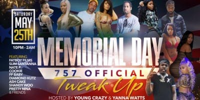 757 Official Memorial Day Tweak Up hosted by Young Crazy & Yanna Watts