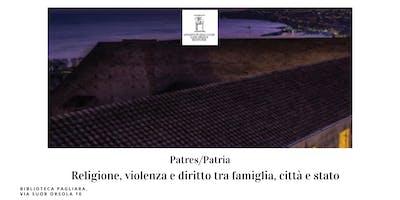 Patres/Patria Religione, violenza e diritto tra famiglia, città e stato