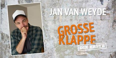 Jan van Weyde - Große Klappe - Die Erste tickets