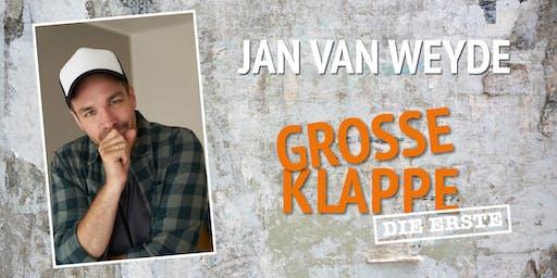 Jan van Weyde - Große Klappe - Die Erste