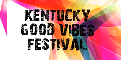 KENTUCKY GOOD VIBES FESTIVAL