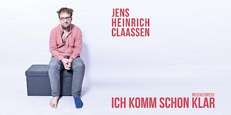 Jens Heinrich Claassen - Ich komm schon klar tickets