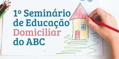 I Seminário de Educação Domiciliar do ABC