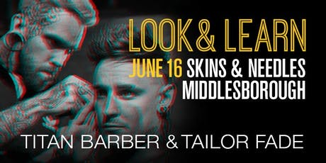 Middlesbrough Look and Learn featuring Titan Barber and Tailor Fade tickets