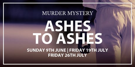 Murder Mystery - Ashes to Ashes tickets